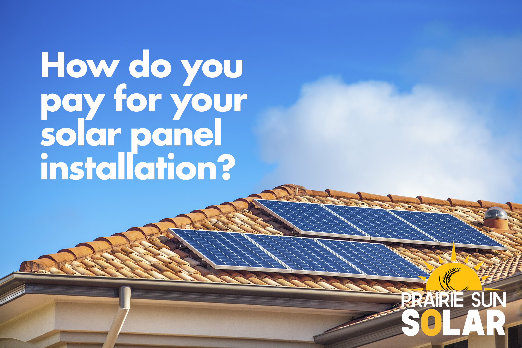 How Do You Pay For Your Solar Panel Installation in regina